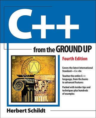 C++ from the Ground Up, 4th Edition (Paperback, 4th): Herbert Schildt