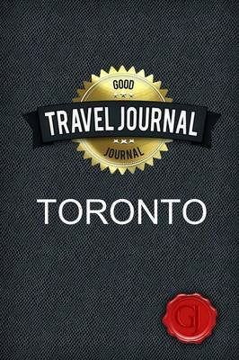 Travel Journal Toronto (Paperback): Good Journal