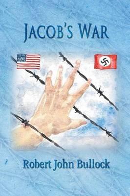 Jacob's War (Paperback): Robert John Bullock