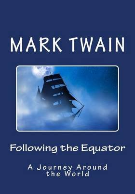 Following the Equator - A Journey Around the World (Paperback): Mark Twain