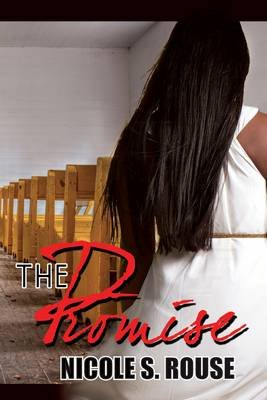 The Promise (Paperback): Nicole S. Rouse