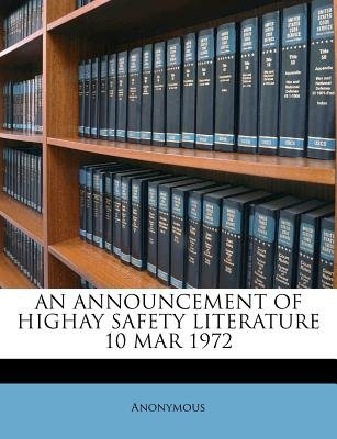 An Announcement of Highay Safety Literature 10 Mar 1972 (Paperback): Anonymous