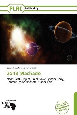 2543 Machado (Paperback): Epimetheus Christer Hiram