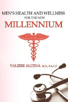 Men's Health and Wellness for the New Millennium (Paperback): Valiere Alcena