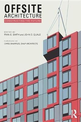 Offsite Architecture - Constructing the future (Electronic book text): Ryan E. Smith, John D. Quale