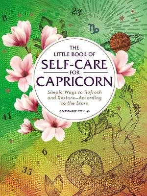 The Little Book of Self-Care for Capricorn - Simple Ways to Refresh and Restore-According to the Stars (Hardcover, Reissue):...
