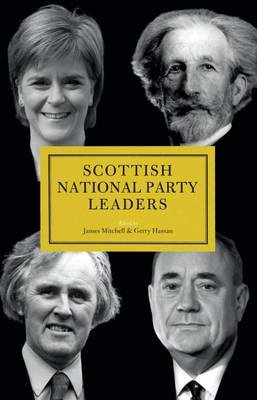 Scottish National Party Leaders (Hardcover): Gerry Hassan, James Mitchell