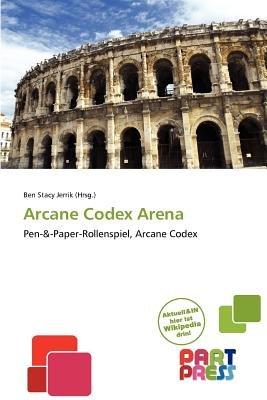 Arcane Codex Arena (German, Paperback): Ben Stacy Jerrik