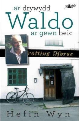 Ar Drywydd Waldo (Ar Gewn Beic) (Welsh, Paperback): Hefin Wyn