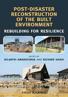 Post-Disaster Reconstruction of the Built Environment - Rebuilding for Resilience (Electronic book text, 1st edition): Dilanthi...