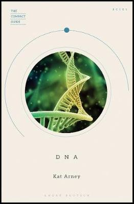 The Compact Guide: DNA (Paperback, With Flaps): Kat Arney