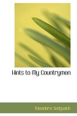 Hints to My Countrymen (Hardcover): Theodore Sedgwick