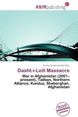 Dasht-I-Leili Massacre (Paperback): Norton Fausto Garfield