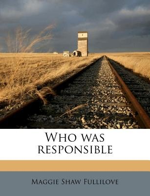Who Was Responsible (Paperback): Maggie Shaw Fullilove