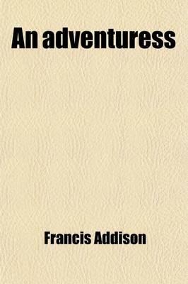 An Adventuress (Paperback): Francis Addison