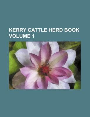 Kerry Cattle Herd Book Volume 1 (Paperback): Books Group