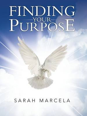 Finding Your Purpose (Paperback): Sarah Marcela
