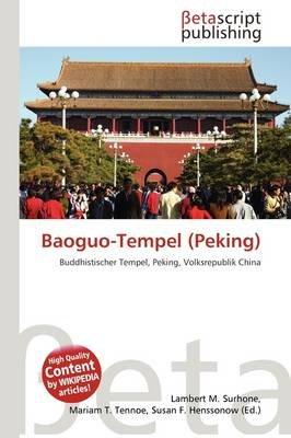 Baoguo-Tempel (Peking) (German, Paperback): Lambert M. Surhone, Mariam T. Tennoe, Susan F. Henssonow