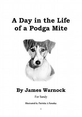 A Day in the Life of Podga Mite (Electronic book text): James Warnock