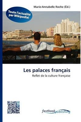 Les Palaces Fran Ais (French, Paperback): Marie-Annabelle Roche