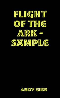 Flight of the Ark - Sample (Electronic book text): Andy Gibb
