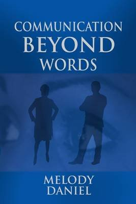Communication Beyond Words (Electronic book text): Melody Daniel