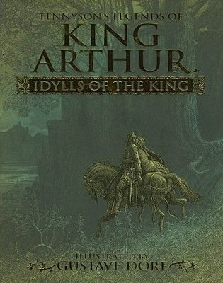 King Arthur Idylls of the King (Hardcover): Alfred Tennyson, Alfred Lord Tennyson