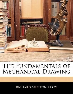 The Fundamentals of Mechanical Drawing (Paperback): Richard Shelton Kirby