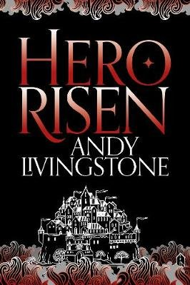 Hero Risen (Electronic book text): Andy Livingstone