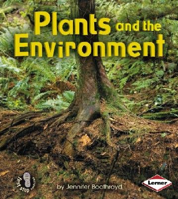 Plants and the Environment (Hardcover): Jennifer Boothroyd