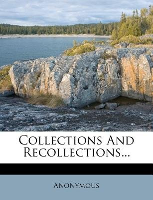 Collections and Recollections... (Paperback):