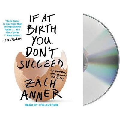 If at Birth You Don't Succeed - My Adventures with Disaster and Destiny (Standard format, CD): Zach Anner