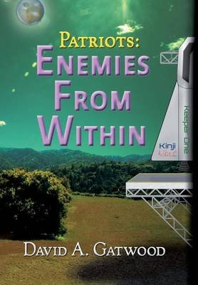 Patriots - Enemies from Within (Hardcover): David a Gatwood
