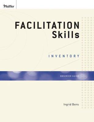 Facilitation Skills Inventory - Observer Guide (Paperback): Ingrid Bens
