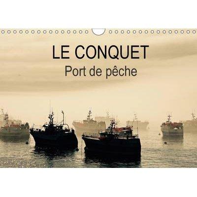 Le Conquet Port De Peche 2017 - Le Port Du Conquet En Bretagne Et Ses Bateaux De Peche (French, Calendar, 2nd edition):...