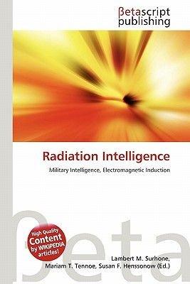 Radiation Intelligence (Paperback): Lambert M. Surhone, Mariam T. Tennoe, Susan F. Henssonow