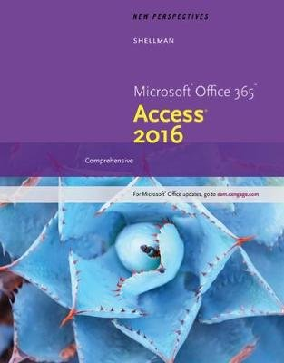 New Perspectives Microsoft Office 365 & Access 2016 - Comprehensive (Paperback, New edition): Mark Shellman, Sasha Vodnik
