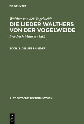 Die Liebeslieder (German, Hardcover, 2nd 2., Verb. Aufl. Reprint 2013 ed.): Friedrich Maurer