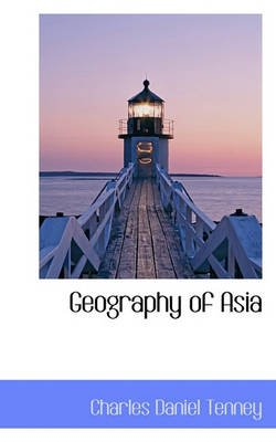 Geography of Asia (Hardcover): Charles Daniel Tenney