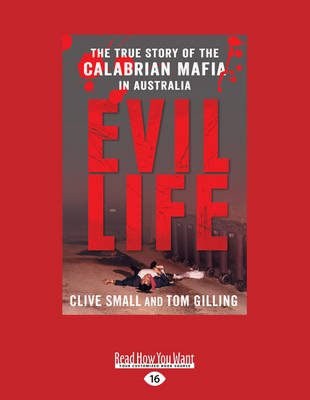Evil Life - The True Story of the Calabrian Mafia in Australia (Large print, Paperback, Large type / large print edition):...