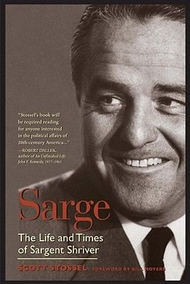 Sarge - The Life and Times of Sargent Shriver (Paperback): Scott Stossel