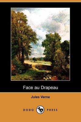 Face Au Drapeau (Dodo Press) (English, French, Paperback): Jules Verne
