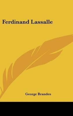 Ferdinand Lassalle (Hardcover): George Brandes