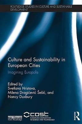 Culture and Sustainability in European Cities - Imagining Europolis (Electronic book text): Svetlana Hristova, Milena...