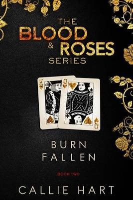 Blood & Roses Series Book Two - Burn & Fallen (Paperback): Callie Hart