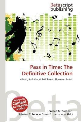 Pass in Time (Paperback): Lambert M. Surhone, Mariam T. Tennoe, Susan F. Henssonow