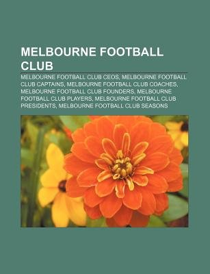 Melbourne Football Club - Melbourne Football Club Ceos, Melbourne Football Club Captains, Melbourne Football Club Coaches...