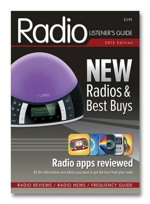 Radio Listener's Guide 2012 (Paperback): Clive Woodyear