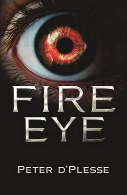 Fire Eye (Paperback): Peter d'Plesse