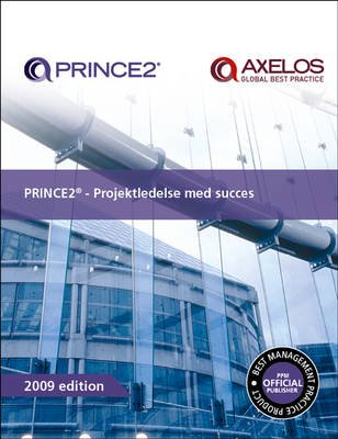 PRINCE2 - Projektledelse Med Succes (Danish, Paperback, 2009th edition): Office of Government Commerce